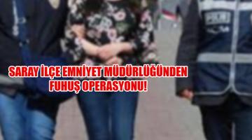 """Saray İlçe Emniyet Müdürlüğünden Fuhuşa """"KARAKÜTÜK"""" Darbesi!"""