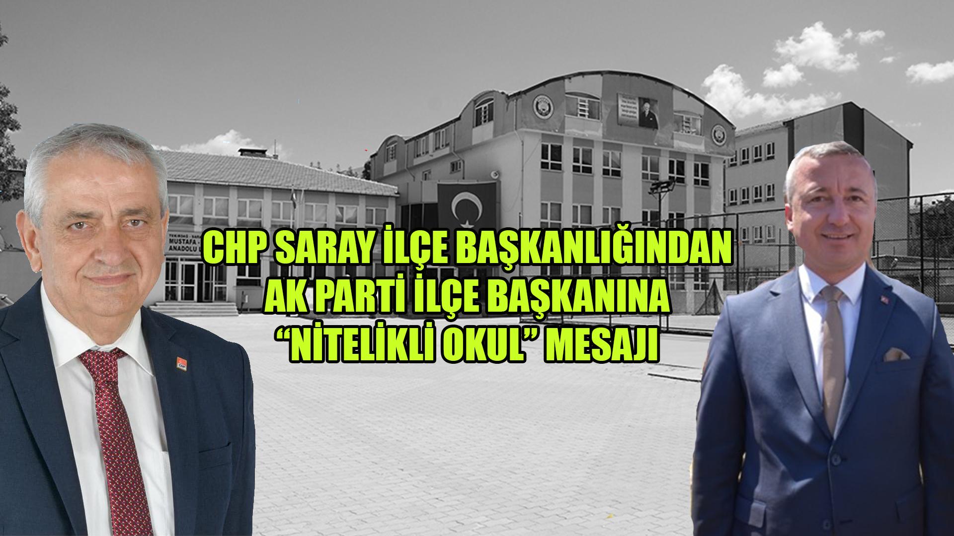 """CHP Saray İlçe Başkanlığından AKP İlçe Başkanına """"Nitelikli Okul"""" Mesajı"""