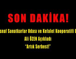 """Ali ÖZEN Duyurdu """"Artık Serbest!"""""""
